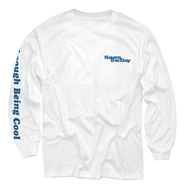 Through Being Cool - White Long Sleeve